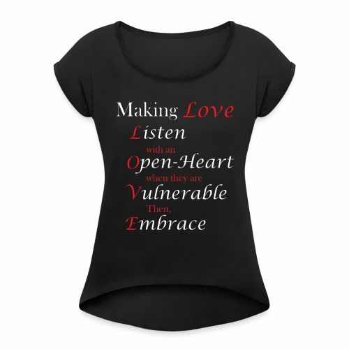 Making Love - Women's Roll Cuff T-Shirt