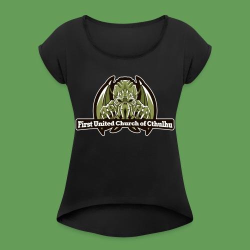 First United Church of Cthulhu - Women's Roll Cuff T-Shirt