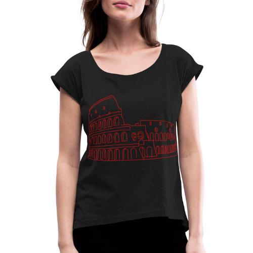 Colosseum in Rome - Women's Roll Cuff T-Shirt