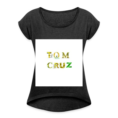 Tom Cruz Logo - Women's Roll Cuff T-Shirt
