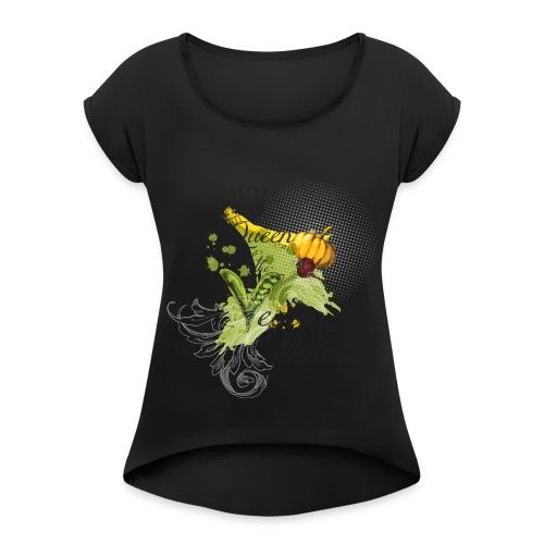 Queen vegan kitchen - Women's Roll Cuff T-Shirt