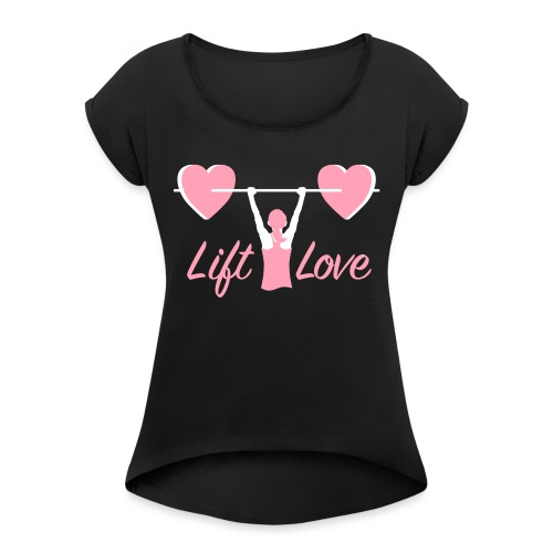 Women Love Fitness Pink Cure - Women's Roll Cuff T-Shirt