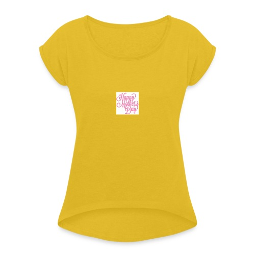 mothers day - Women's Roll Cuff T-Shirt