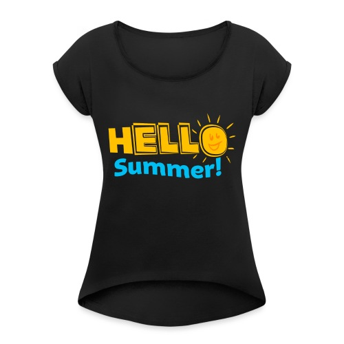 Kreative In Kinder Hello Summer! - Women's Roll Cuff T-Shirt