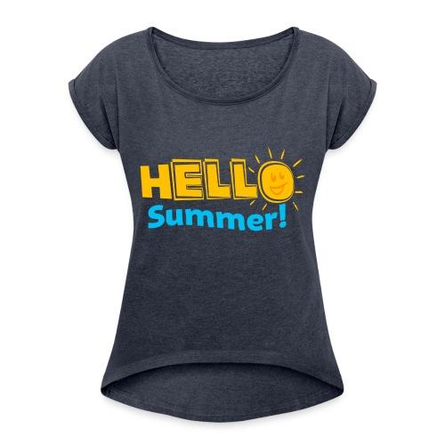 Kreative In Kinder Hello Summer! - Women's Roll Cuff T-Shirt