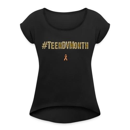 LUSU DesgnsTeen DV Month Label 1 - Women's Roll Cuff T-Shirt