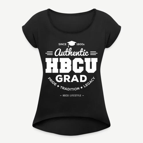 Authentic HBCU Grad - Women's Roll Cuff T-Shirt
