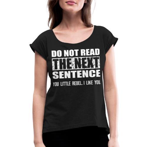 You Little Rebel - Women's Roll Cuff T-Shirt