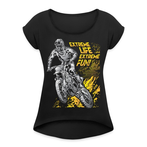 Extreme Life Motorcycle - Women's Roll Cuff T-Shirt