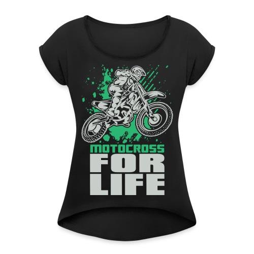 Motocross For Life Stunt - Women's Roll Cuff T-Shirt