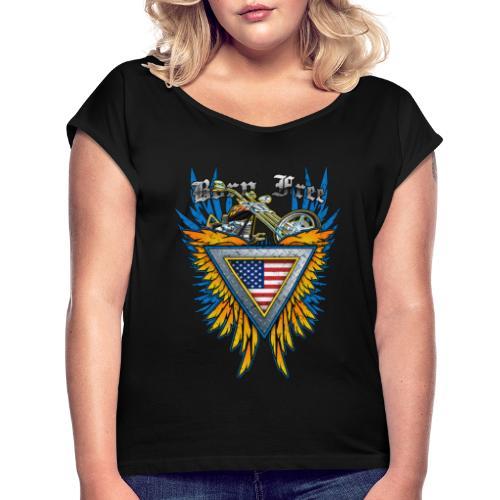 Born Free - Women's Roll Cuff T-Shirt