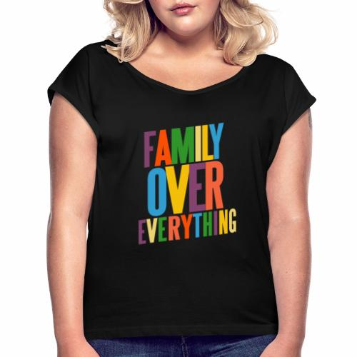 FAMILY OVER EVERYTHING - Women's Roll Cuff T-Shirt