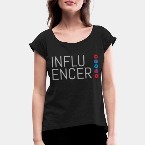 social media influencer - Women's Roll Cuff T-Shirt