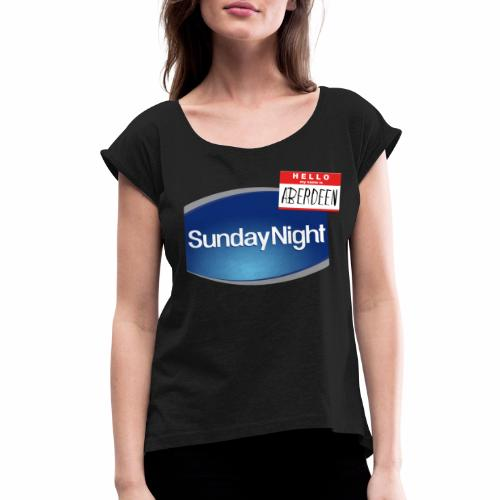 Sunday Night - Women's Roll Cuff T-Shirt