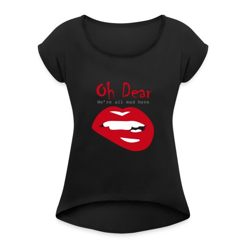 Oh Dear - Women's Roll Cuff T-Shirt