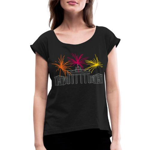 Newyearseve at Brandenburg Gate Berlin - Women's Roll Cuff T-Shirt