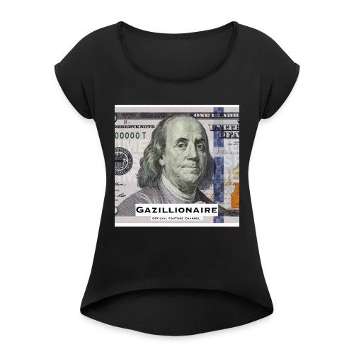 GAZILLIONAIRE with BENJAMIN FRANKLIN - Women's Roll Cuff T-Shirt