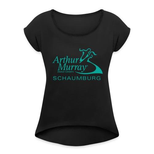 Arthur Murray Schaumburg Turquoise Logo - Women's Roll Cuff T-Shirt