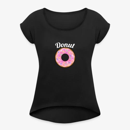 Donut - Women's Roll Cuff T-Shirt