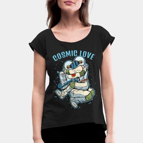 cosmic love astronaut space - Women's Roll Cuff T-Shirt