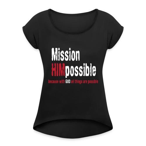 BetterMissionLogoHIGHnew - Women's Roll Cuff T-Shirt
