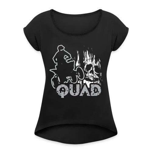 ATV Quad Skull Screamer - Women's Roll Cuff T-Shirt