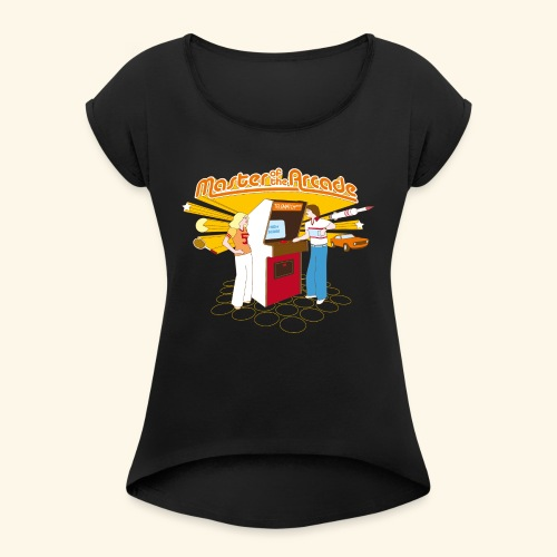 Master of the Arcade - Women's Roll Cuff T-Shirt