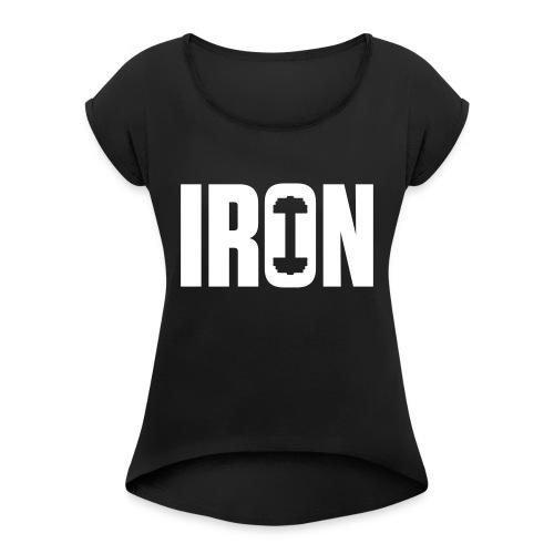 IRON WEIGHTS - Women's Roll Cuff T-Shirt