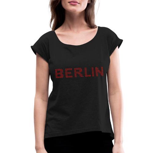 Berlin dots-font - Women's Roll Cuff T-Shirt