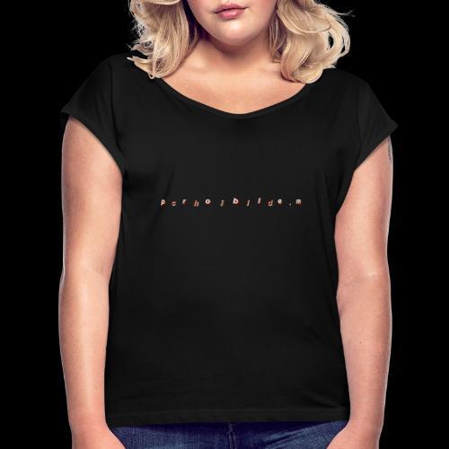 problem child - Women's Roll Cuff T-Shirt