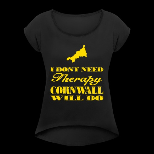 Don't need therapy/Cornwall - Women's Roll Cuff T-Shirt