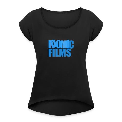 Idomic Films - Women's Roll Cuff T-Shirt