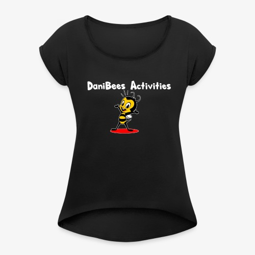 White letters DaniBee - Women's Roll Cuff T-Shirt