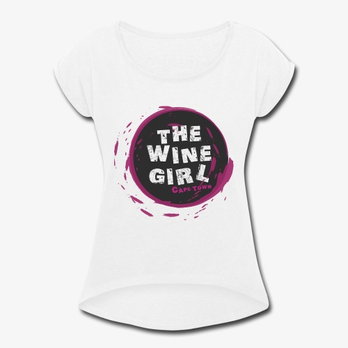 The Wine Girl - Women's Roll Cuff T-Shirt