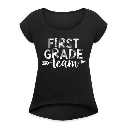 First Grade Team Arrow Teacher T-Shirts - Women's Roll Cuff T-Shirt