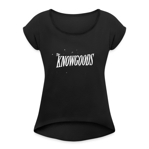 The Knowgoods - Women's Roll Cuff T-Shirt