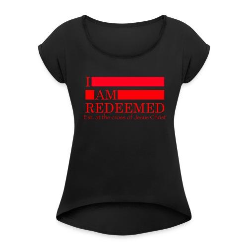Redeemed (red) - Women's Roll Cuff T-Shirt