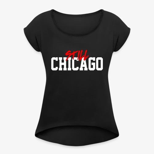 Chicago 4ever - Women's Roll Cuff T-Shirt