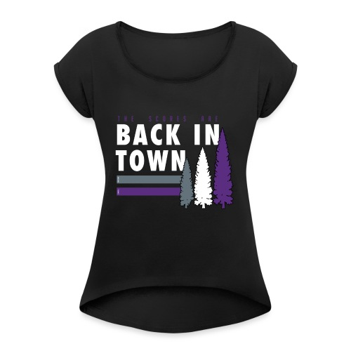 Scores are back in town - Women's Roll Cuff T-Shirt
