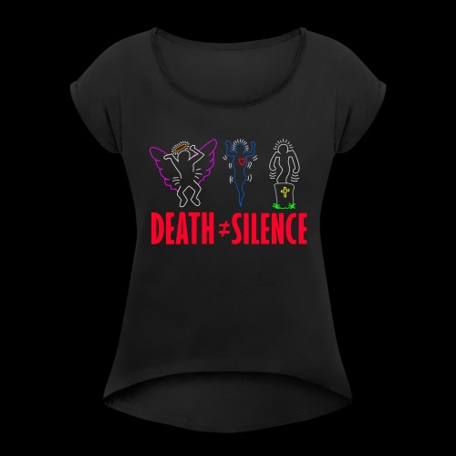 Death Does Not Equal Silence - Women's Roll Cuff T-Shirt