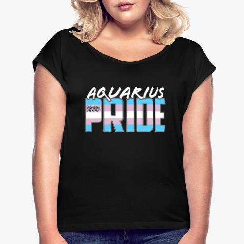 Aquarius Transgender Pride Flag Zodiac Sign - Women's Roll Cuff T-Shirt