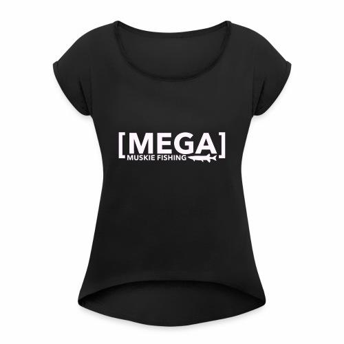 MEGA Hoodie - Women's Roll Cuff T-Shirt