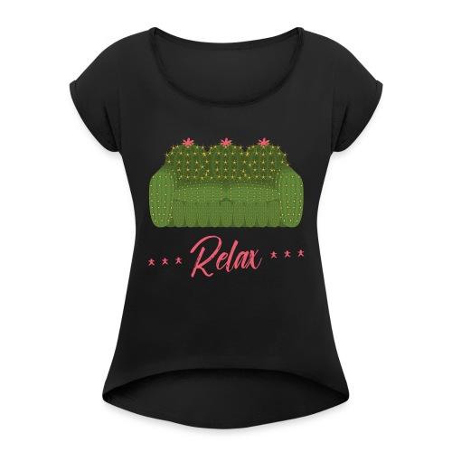 Relax! - Women's Roll Cuff T-Shirt