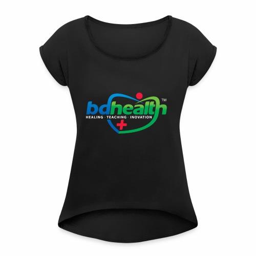 Health care / Medical Care/ Health Art - Women's Roll Cuff T-Shirt