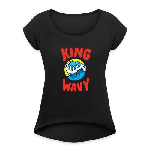 KYLE - King Wavy - Women's Roll Cuff T-Shirt