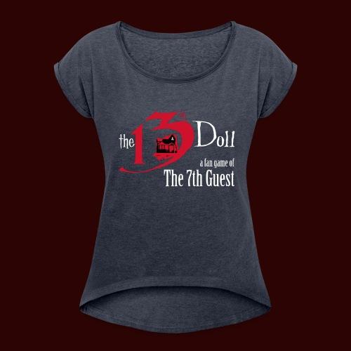 The 13th Doll Logo - Women's Roll Cuff T-Shirt