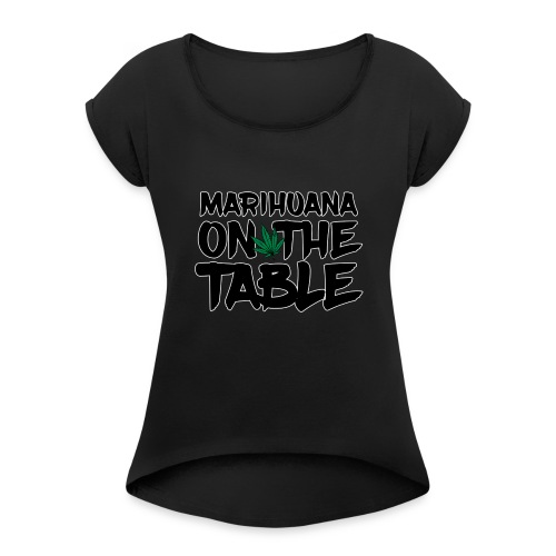 MARIHUANA - Women's Roll Cuff T-Shirt