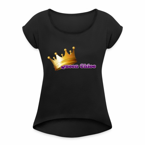 Queen Chloe - Women's Roll Cuff T-Shirt