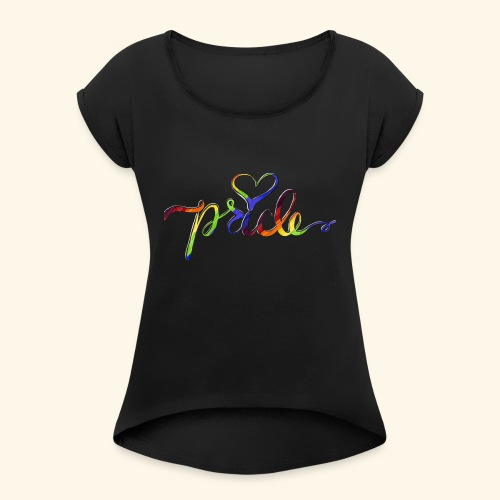 Pride - Women's Roll Cuff T-Shirt