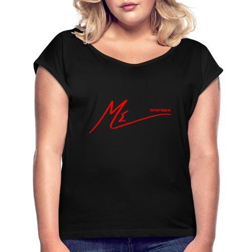 #YouCantChangeMe #Apparel By The #ME Brand - Women's Roll Cuff T-Shirt